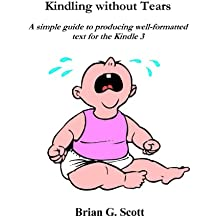 Kindling without Tears