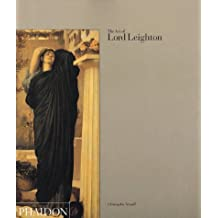 The Art of Lord Leighton by Christopher Newall (1994-01-01)