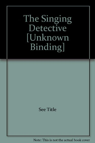 The Singing Detective [Unknown Binding]