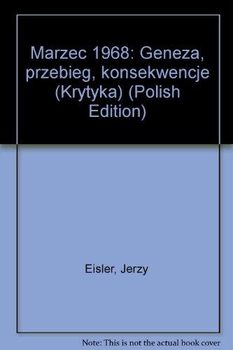 Marzec 1968: Geneza, przebieg, konsekwencje (Krytyka) (Polish Edition)