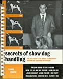 Secrets of Show Dog Handling, Mario Migliorini, 0668026677