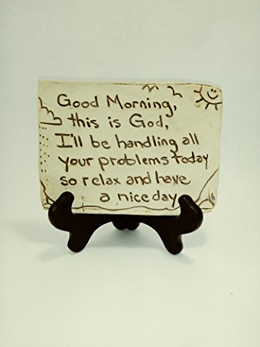 Good Morning, This Is God, I Will Be Handling All Your Problems Today, so Relax and Have a Nice Day - Desk Top Clay Plaque, Dark Wood Stand Provided, Hand Etched Rustic Bible Sign