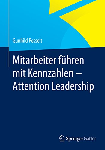 Download Mitarbeiter führen mit Kennzahlen – Attention Leadership (German Edition) Pdf