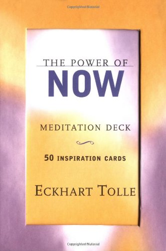 - The Power of Now Meditation Deck: 50 Inspiration Cards