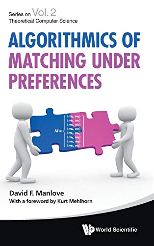 Algorithmics of Matching Under Preferences (Theoretical Computer Science)