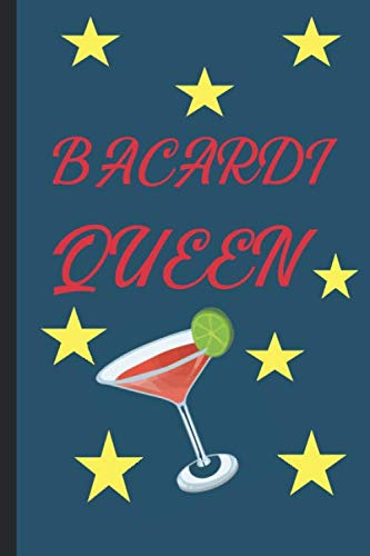 Bacardi Queen: Funny Drinks Lined Notebook / Journal Lined Pages