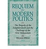 Requiem for Modern Politics 9780813331430
