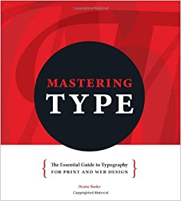 Mastering type the essential guide to typography for print and web mastering type the essential guide to typography for print and web design livros na amazon brasil 9781440313691 fandeluxe Choice Image