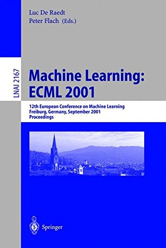 Download Machine Learning: ECML 2001: 12th European Conference on Machine Learning, Freiburg, Germany, September 5-7, 2001. Proceedings (Lecture Notes in Computer Science) ebook