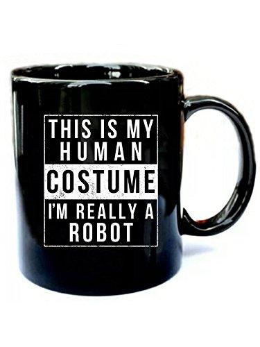 I'm Really a Robot Costume Halloween - Funny Gift Black 11oz Ceramic Coffee Mug