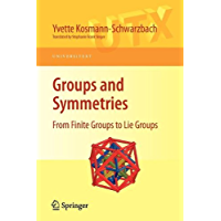 Groups and Symmetries: From Finite Groups to Lie Groups (Universitext)