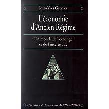 L'Économie d'Ancien Régime: Un monde de l'échange et de l'incertitude