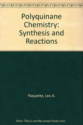 Polyquinane Chemistry: Synthesis and Reactions (Reactivity and structure : concepts in organic chemistry)
