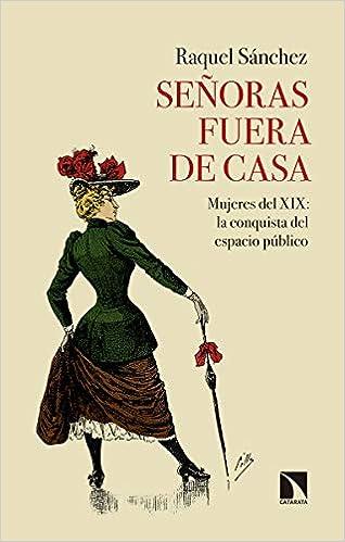Señoras fuera de casa: Mujeres del XIX