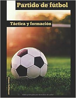 Partido du fútbol: Táctica y Formación (Spanish Edition ...