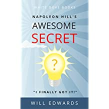 Napoleon Hill's Awesome Secret (Light Bulb Moments Book 1)