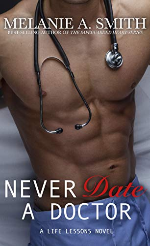 Never Date a Doctor: A Life Lessons Novel by [Smith, Melanie A.]