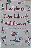 Ladybugs, Tiger Lilies, and Wallflowers, Robert Hendrickson, 067179910X