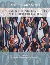 Racial and Ethnic Diversity in Higher Education (Ashe Reader Series)