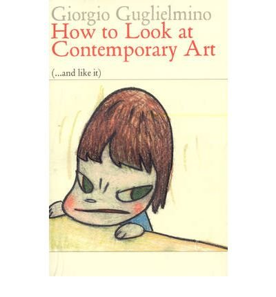 Read Online How to Look at Contemporary Art: (...and Like It) (Eyewitnesses to Art) (Paperback) - Common ebook