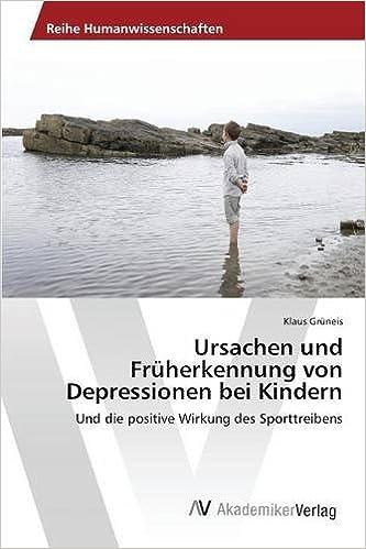 Ursachen Und Früherkennung Von Depressionen Bei Kindern German