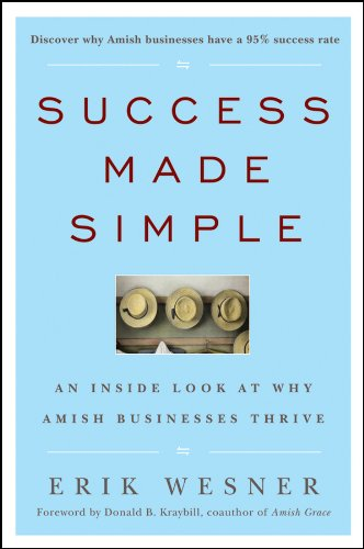 Success Made Simple: An Inside Look at Why Amish Businesses Thrive PDF