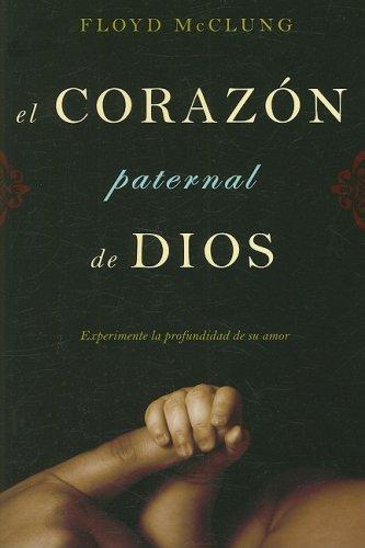 Libro : El Corazon Paternal de Dios: Experimente La Profu...