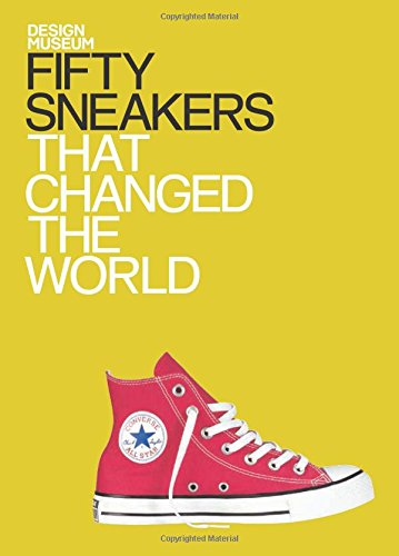 Fifty Sneakers That Changed the World (Design Museum (Interior Design Accessories)