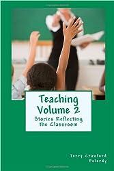 Teaching Vol. 2 Stories Reflecting the Classroom