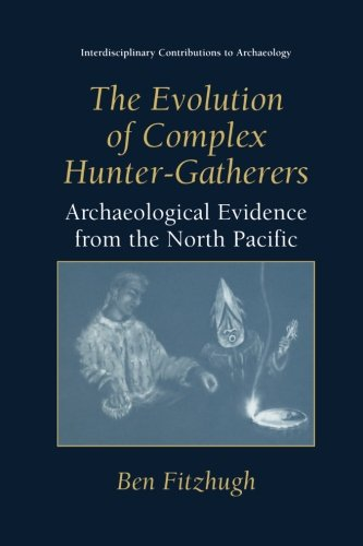 The Evolution of Complex Hunter-Gatherers: Archaeological Evidence from the North Pacific (Interdisciplinary Contributio