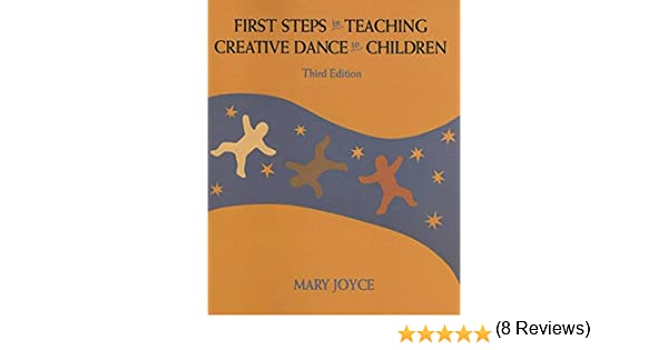 Amazon.com: First Steps in Teaching Creative Dance to Children ...