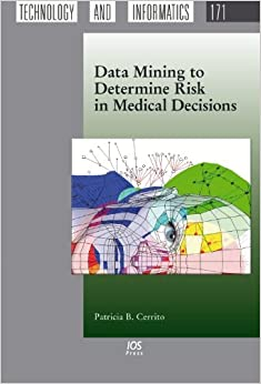 Book Data Mining to Determine Risk in Medical Decisions (Studies in Health Technology and Informatics)