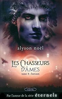 Les Chasseurs d'âmes, tome 4 : Horizon par Noel