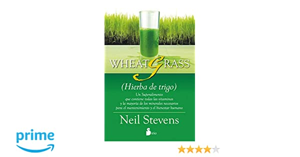 Wheatgrass (Spanish Edition): Neil Stevens: 9788478089581: Amazon.com: Books