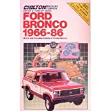 Chilton's Repair and Tune-Up Guide: Ford Bronco 1966-86 : All U.S. and Canadian Models of Full-Size Bronco (Chilton's Repair Manual)