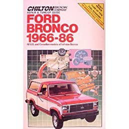 chilton s repair and tune up guide ford bronco 1966 86 all u s rh amazon com Early Bronco Door Alignment Early Bronco Replacement Bodies