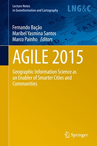 AGILE 2015: Geographic Information Science as an Enabler of Smarter Cities and Communities (Lecture Notes in Geoinformation and Cartography) Pdf