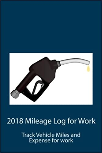 2018 mileage log for work track vehicle miles and expense for work