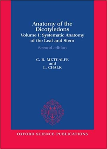Anatomy Of The Dicotyledons Volume I Systematic Anatomy Of The