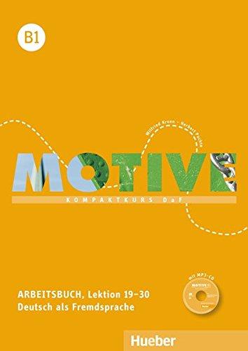 Motive: Arbeitsbuch B1 Lektion 19-30 mit MP3 Audio-CD pdf