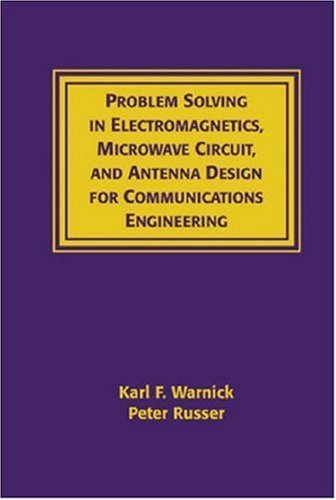 Problems Solving in Electromagnetics, Microwave Circuit and Antenna Design for Communications Engineering-cover