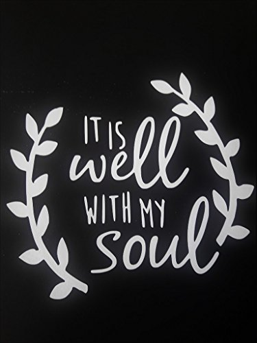 It's All Well With My Soul Christian Bible Vinyl Decal Stick