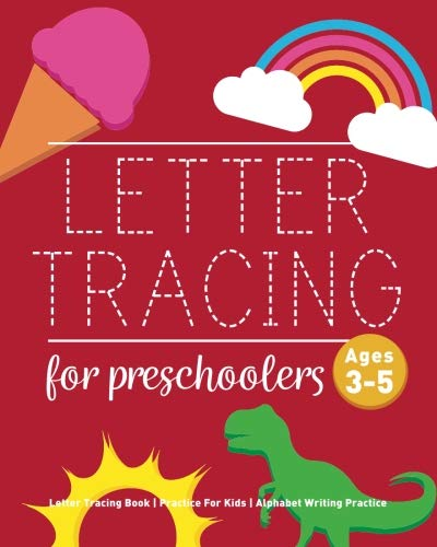 Letter Notebook - Letter Tracing Book for Preschoolers: Letter Tracing Book, Practice For Kids, Ages 3-5, Alphabet Writing Practice
