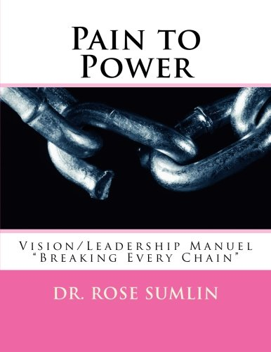 Pain to Power: Vision/Leadership Manuel