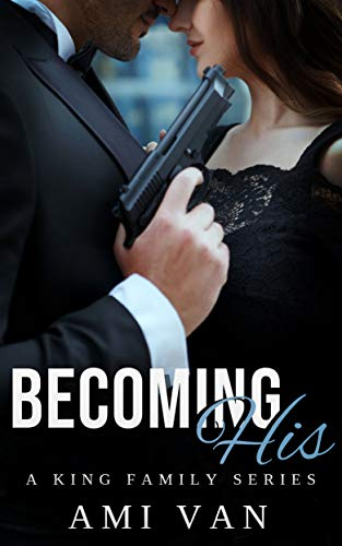 (Becoming His (A King Family Series Book 1))