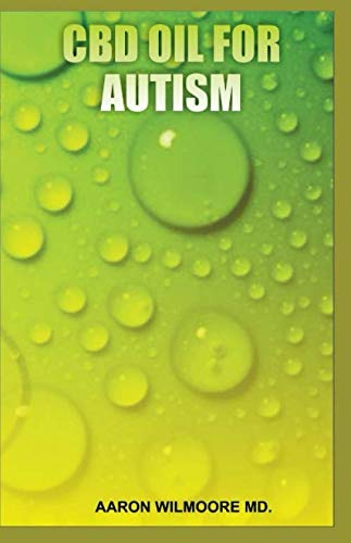 CBD OIL FOR AUTISM: All You To Know About CBD  OIL To Treat Autism
