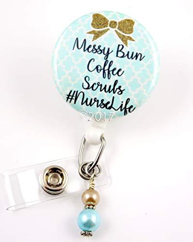 Messy Bun Coffee Scrubs Nurse Life Mylar -Nurse Badge Reel - Retractable ID Badge Holder - Nurse Badge - Badge Clip - Badge Reels - Pediatric - RN - Name Badge Holder