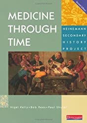 Medicine Through Time Core Student Book (Heinemann Secondary History Project)