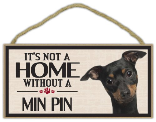 Wood Sign: It's Not A Home Without A MIN PIN (MINIATURE PINSCHER) | Dogs, (Miniature Pinscher Dogs)