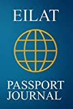 Eilat Passport Journal: Blank Lined Eilat (Israel) Travel Journal/Notebook/Diary - Great Gift/Present/Souvenir for Travelers